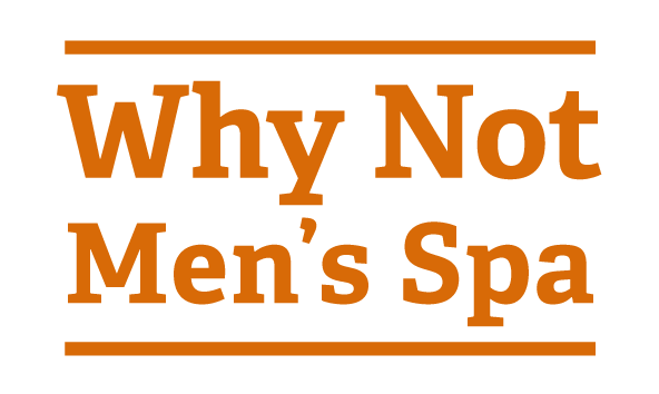 Why Not Men's Spa
